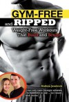 Gym-Free and Ripped: Weight-Free Workouts That Build and Sculpt - Nathan  Jendrick