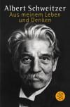 Aus meinem Leben und Denken - Albert Schweitzer, Rudolf Grabs