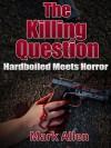 The Killing Question - Mark     Allen