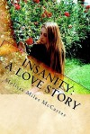 Insanity: A Love Story - Melissa Miles McCarter
