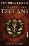 Unter den Augen Tzulans  - Markus Heitz