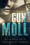 Gun Moll - Erin Ashley Tanner, Bethany-Kris