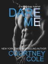 Dare Me - Courtney Cole