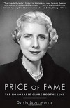 Price of Fame: The Honorable Clare Boothe Luce - Sylvia Jukes Morris