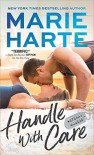 Handle with Care - Marie Harte