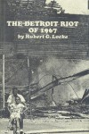 The Detroit Riot Of 1967 - Hubert G. Locke