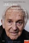 »Mich hat Auschwitz nie verlassen«: Überlebende des Konzentrationslagers berichten - Ein SPIEGEL-Buch - Martin Doerry, Susanne Beyer