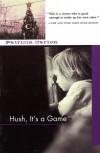 Hush, It's a Game - Patricia Carlon