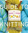 The Chicks with Sticks Guide to Knitting (Chicks with Sticks (Paperback)) - Nancy Queen, Mary Ellen O'Connell