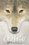 Old Wolf by Avi (August 4, 2015) Hardcover - Avi