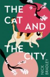 Cat and the City - Nick Bradley