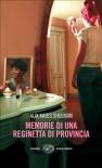 Memorie di una reginetta di provincia - Alix Kates Shulman, Valeria Gennero, Mariella Guzzoni