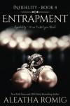 Entrapment (Infidelity) (Volume 4) - Aleatha Romig