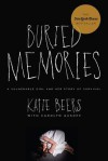 Buried Memories: My Story: Updated Edition - Katie Beers, Carolyn Gusoff