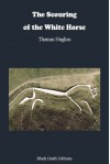 The Scouring of the White Horse (Black Heath History Travel and Regional) - Thomas Hughes