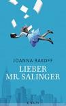 Lieber Mr. Salinger - Joanna Rakoff, Sabine Schwenk