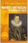 Maurits Van Nassau 1567 1625: De Winnaar Die Faalde - Arie Theodorus Van Deursen