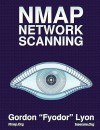 Nmap Network Scanning: The Official Nmap Project Guide to Network Discovery and Security Scanning - Gordon Fyodor Lyon
