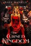 The Cursed Kingdom - Maya Daniels