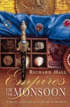 Empires of the Monsoon: A History of the Indian Ocean and Its Invaders - Richard Seymour Hall