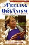 A Feeling for the Organism: The Life and Work of Barbara McClintock - Evelyn Fox Keller, Benoît B. Mandelbrot