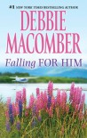 Falling for Him  - Debbie Macomber