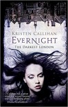 Evernight (Darkest London) - Kristen Callihan