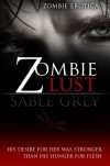 Zombie Lust - Sable Grey