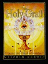 The Holy Grail: Its origins, secrets & meaning revealed - Malcolm Godwin