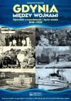 Gdynia Między Wojnami Opowieść o Narodzinach i Życiu Miasta 1918 1939 - Aleksandra Tarkowska