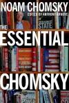 The Essential Chomsky - Noam Chomsky, Anthony Arnove