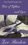 Bits of Ribbon and Lace: Short Pride & Prejudice Tales - Zoe Burton