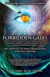 Forbidden Gates: How Genetics, Robotics, Artificial Intelligence, Synthetic Biology, Nanotechnology, and Human Enhancement Herald The Dawn Of TechnoDimensional Spiritual Warfare - Thomas R. Horn, Nita F. Horn