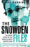 The Snowden Files: The Inside Story of the World's Most Wanted Man -  Luke Harding