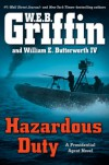 Hazardous Duty - W.E.B. Griffin, William E. Butterworth IV
