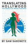 Translating Hollywood: The World of Movie Posters - Sam Sarowitz, Christopher D. Salyers, Eliane Lazzaris