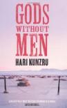 Gods Without Men - Hari Kunzru