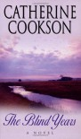 The Blind Years - Catherine Cookson