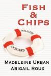 Fish & Chips - Abigail Roux, Madeleine Urban