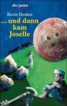 ... und dann kam Joselle - Kevin Henkes