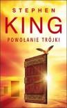 Powołanie trójki - King Stephen