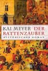 Der Rattenzauber - Kai Meyer