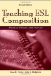 Teaching ESL Composition: Purpose, Process, and Practice - Dana R. Ferris, John S. Hedgcock