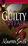 A Guilty Affair - Maureen Smith