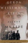 All But My Life: A Memoir - Gerda Weissmann Klein