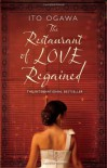 Restaurant of Love Regained - Ito Ogawa