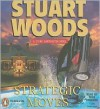 Strategic Moves - Stuart Woods, Tony Roberts