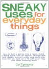 Sneaky Uses for Everyday Things - Cy Tymony