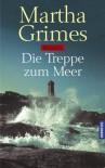Die Treppe zum Meer - Martha Grimes, Cornelia C. Walter