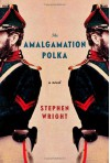 The Amalgamation Polka - Stephen Wright